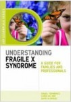Understanding Fragile X Syndrome: A Guide for Families and Professionals.