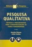 Pesquisa Qualitativa - Técnicas e procedimentos para o desenvolvimento de teoria fundamentada.
